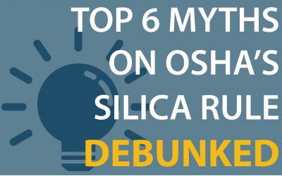 Top 6 Myths on OSHA's Silica Rule Debunked