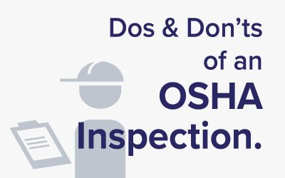 OSHA Inspection Dos and Don'ts